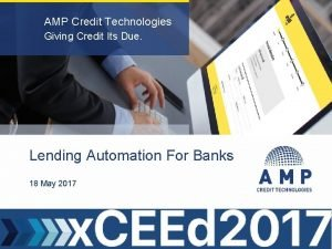 AMP Credit Technologies Giving Credit Its Due Lending