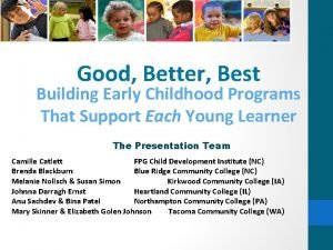 Good Better Best Building Early Childhood Programs That