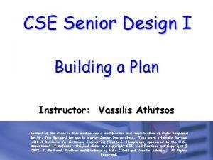 CSE Senior Design I Building a Plan Instructor