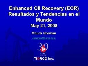 Enhanced Oil Recovery EOR Resultados y Tendencias en