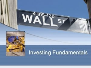 Investing Fundamentals Investing for the Future Goal Setting