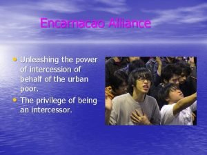 Encarnacao Alliance Unleashing the power of intercession of
