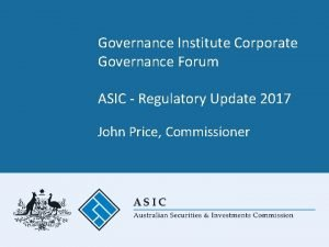 Governance Institute Corporate Governance Forum ASIC Regulatory Update