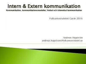 Intern Extern kommunikation Kommunikation kommunikationsmodeller Verbal och ickeverbal