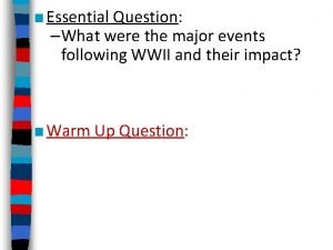 Essential Question What were the major events following