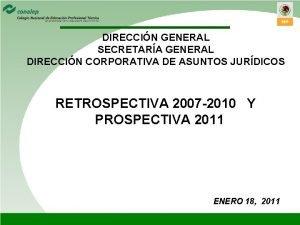 DIRECCIN GENERAL SECRETARA GENERAL DIRECCIN CORPORATIVA DE ASUNTOS