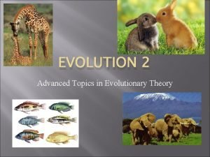EVOLUTION 2 Advanced Topics in Evolutionary Theory Sources