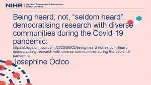 Being heard not seldom heard democratising research with