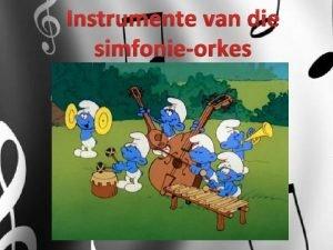 Instrumente van die simfonieorkes 4 Families instrumente Strykers