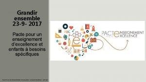 Grandir ensemble 23 9 2017 Pacte pour un