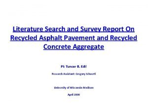 Literature Search and Survey Report On Recycled Asphalt