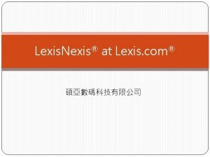 Lexis Nexis at Lexis com Search Source Topic