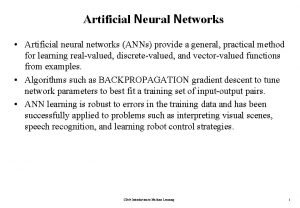 Artificial Neural Networks Artificial neural networks ANNs provide