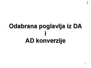 1 Odabrana poglavlja iz DA i AD konverzije