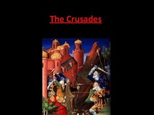 The Crusades 1096 AD Beginsbut lasts for over