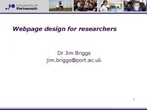 Webpage design for researchers Dr Jim Briggs jim