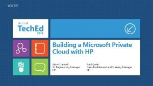 WSV 337 Building a Microsoft Private Cloud with