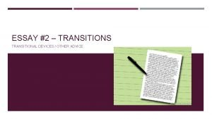 ESSAY 2 TRANSITIONS TRANSITIONAL DEVICES OTHER ADVICE TRANSITIONAL