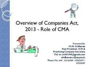 Overview of Companies Act 2013 Role of CMA