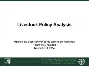 Livestock Policy Analysis Uganda propoor livestock policy stakeholder