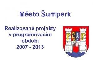 Msto umperk Realizovan projekty v programovacm obdob 2007