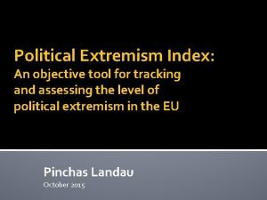 Political Extremism Index An objective tool for tracking