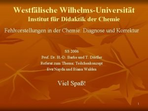 Westflische WilhelmsUniversitt Institut fr Didaktik der Chemie Fehlvorstellungen