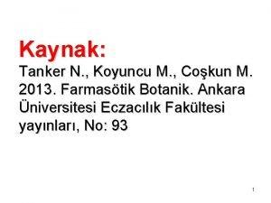 Kaynak Tanker N Koyuncu M Cokun M 2013