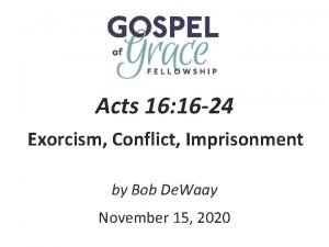 Acts 16 16 24 Exorcism Conflict Imprisonment by