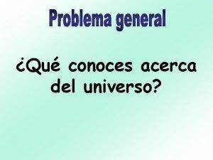 Qu conoces acerca del universo El universo Magnitudes