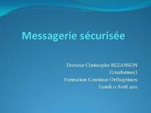 Messagerie scurise Docteur Christophe BEZANSON Unaformec Formation Continue