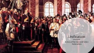 Unification A story of German and Italian Nationalism