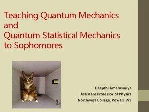 Teaching Quantum Mechanics and Quantum Statistical Mechanics to