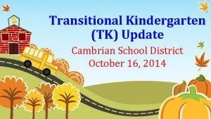 Transitional Kindergarten TK Update Cambrian School District October