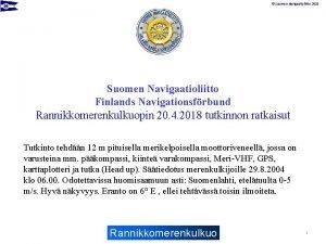 Suomen Navigaatioliitto 2018 Suomen Navigaatioliitto Finlands Navigationsfrbund Rannikkomerenkulkuopin