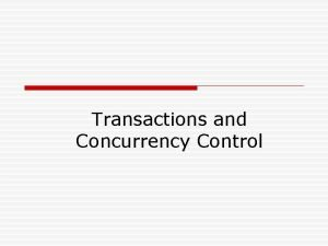 Transactions and Concurrency Control What is a Transaction