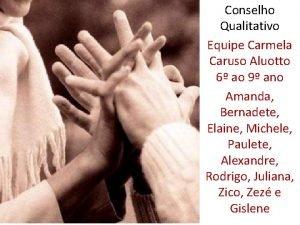 Conselho Qualitativo Equipe Carmela Caruso Aluotto 6 ao