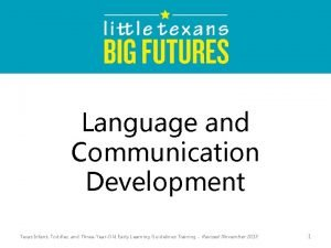 Language and Communication Development Texas Infant Toddler and