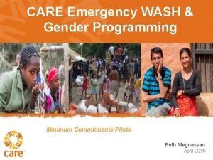 CARE Emergency WASH Gender Programming Minimum Commitments Pilots