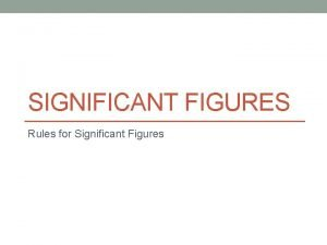 SIGNIFICANT FIGURES Rules for Significant Figures A Read