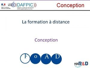 Conception La formation distance Conception F o A