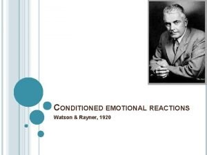 CONDITIONED EMOTIONAL REACTIONS Watson Rayner 1920 AIMS 1