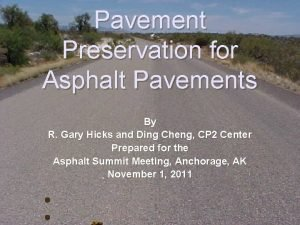 Pavement Preservation for Asphalt Pavements By R Gary