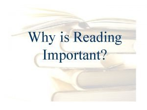 Why is Reading Important Reason 1 Reading is
