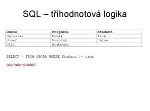 SQL thodnotov logika SQL thodnotov logika SQL thodnotov