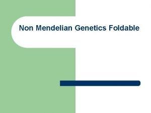 Non Mendelian Genetics Foldable Fold your paper so