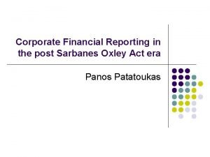 Corporate Financial Reporting in the post Sarbanes Oxley