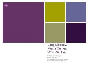 Long Meadow Media Center Who We Are Bethany