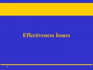 Effectiveness Issues 6 0 ACCOUNTING EFFECTIVENESS 6 1
