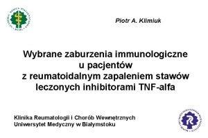 Piotr A Klimiuk Wybrane zaburzenia immunologiczne u pacjentw